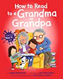 How to Read to a Grandma or Grandpa (How To Series)