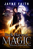 Dark Harvest Magic: A Paranormal Urban Fantasy Novel (Ella Grey Series Book 2)
