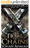 Trial of Chains: Crimson Crossroads: Book One