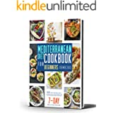 Mediterranean Diet Cookbook for Beginners: 601 Easy Recipes for A Tastier and Healthier Life (7-day meal plan)