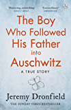 The Boy Who Followed His Father into Auschwitz: The Number One Sunday Times Bestseller (English Edition)