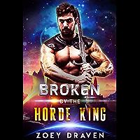 Broken by the Horde King (Horde Kings of Dakkar Book 4)