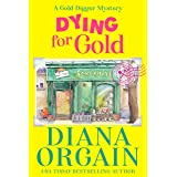 Dying for Gold : Gold Strike: A Gold Digger Mystery Book 1 (Gold Strike Mysteries)