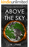 Above the Sky: A Post-Apocalyptic Dystopian Survival Romance (The Sky Series, Book 1)