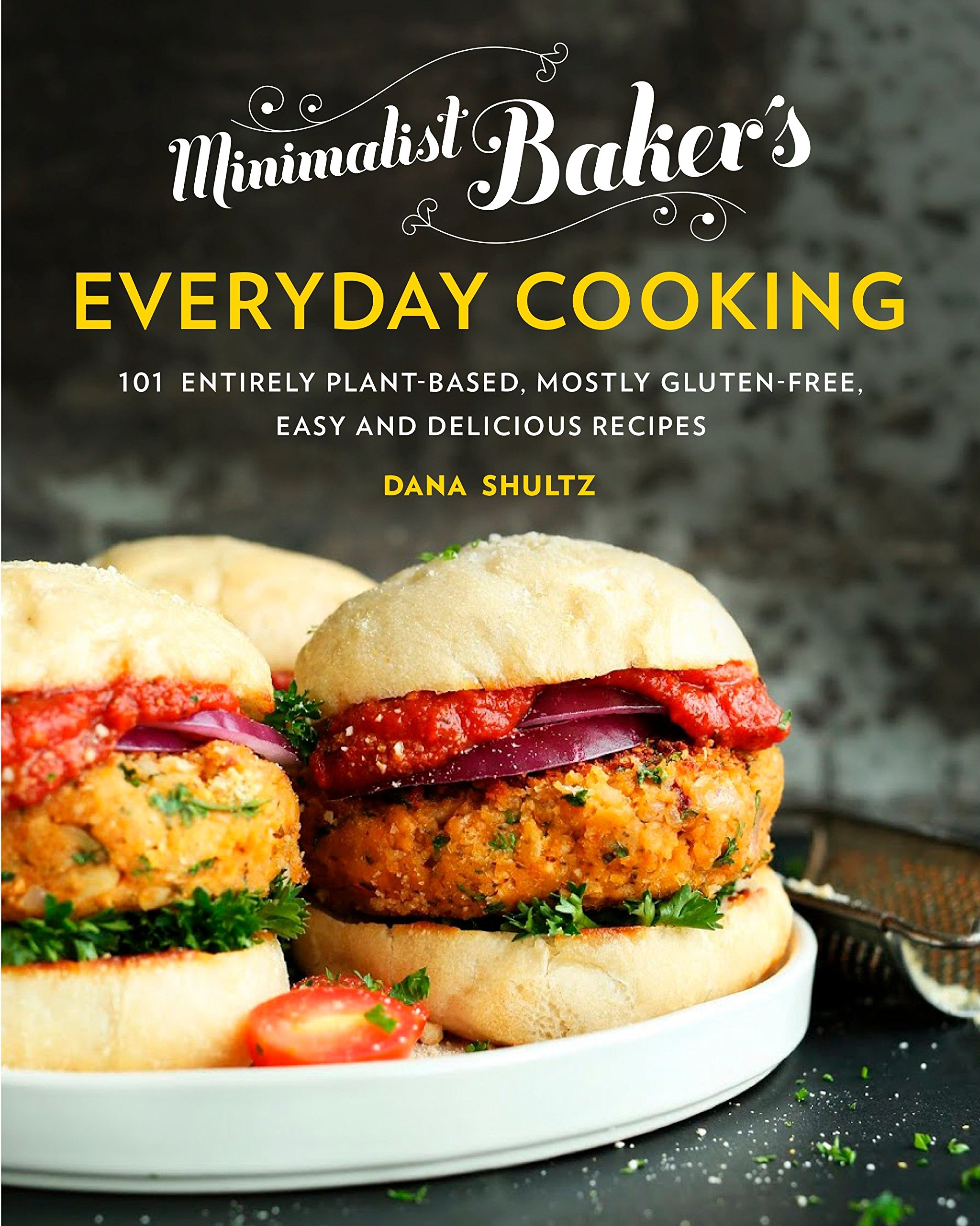 Minimalist Baker's Everyday Cooking: 101 Entirely Plant-based, Mostly Gluten-Free, Easy and Delicious Recipes by TURNAROUND PUBLISHER SERVICES