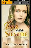 Tuya para siempre (Segundas oportunidades nº 3) (Spanish Edition)