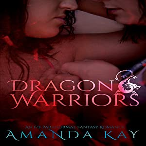 Dragon Warriors: An F/F Paranormal Fantasy Romance