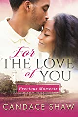 For the Love of You (Precious Moments Book 1) Kindle Edition