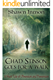 Chad Stinson Goes for a Walk: A short tale of obsession and possession