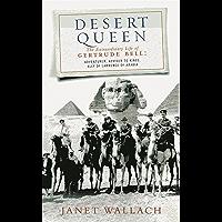 Desert Queen: The Extraordinary Life of Gertrude Bell, Adventurer, Adviser to Kings, Ally of Lawrence of Arabia (Phoenix Giants)