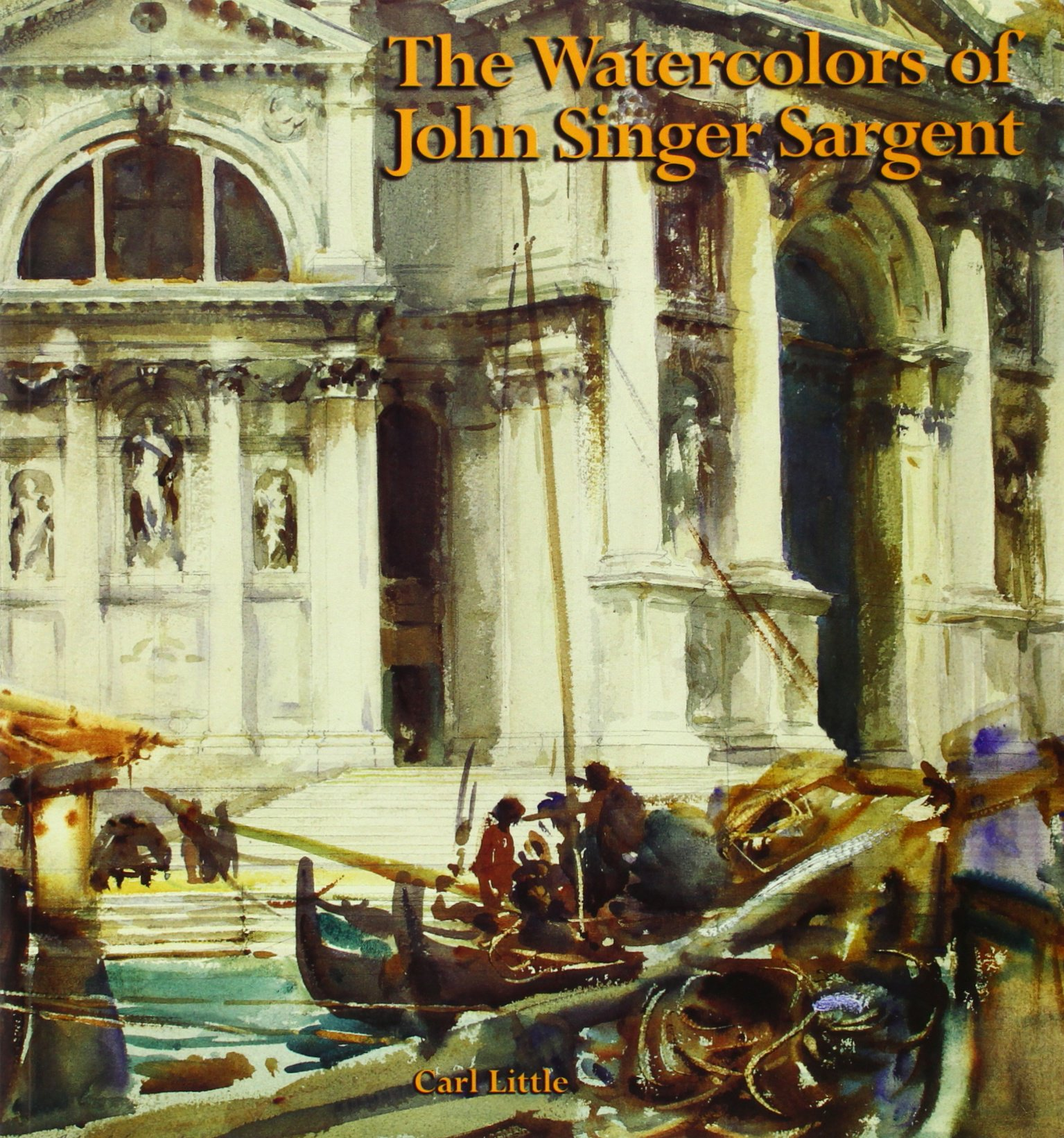 Amazon | The Watercolors of John Singer Sargent | Carl Little ...
