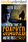 When Time is Cracked and Trees Cry: A mysterious novel that takes you deep into a Magical tour in the secrets of the Amazon jungle and the psychological depths of the human soul (English Edition)