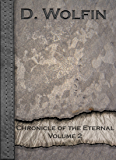 Chronicle of the Eternal: Volume 2