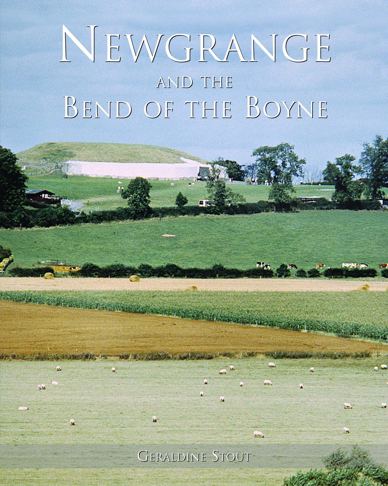 Newgrange and the Bend of the Boyne (Irish Rural Landscapes)