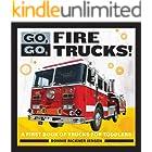 Go, Go, Fire Trucks!: A First Book of Trucks for Toddler Boys (Go, Go Books 1)