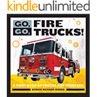 Go, Go, Fire Trucks!: A First Book of Trucks for Toddler Boys