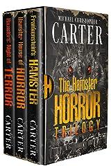 The Hamster Horror Trilogy: Frankenstein's Hamster, Hamster House of Horror, Hamsters: Night of Terror Kindle Edition