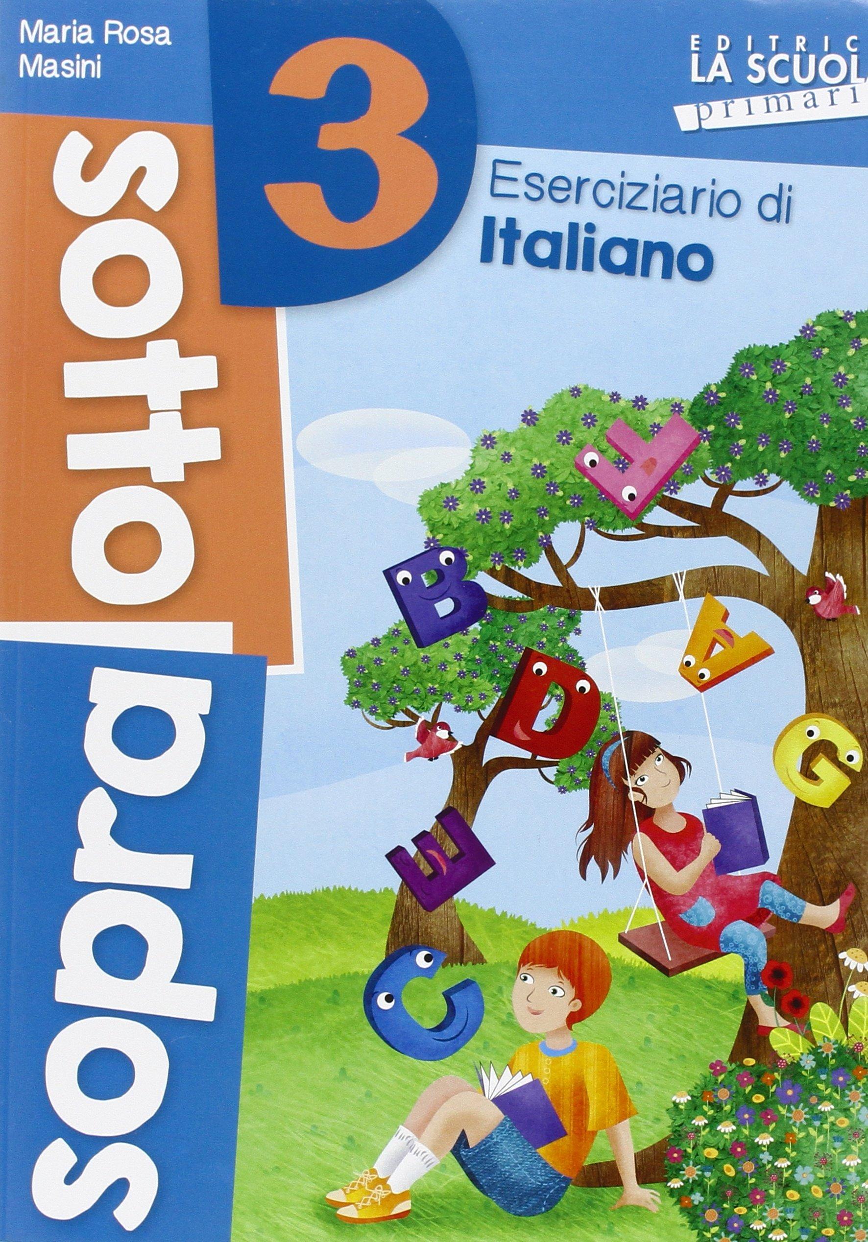Sottosopra. Italiano e matematica. Per la Scuola elementare: 3 Copertina flessibile – 1 giu 2016 M. Rosa Masini Danila Rotta 8835045568
