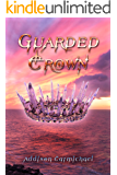 Guarded Crown (Guarded Trilogy Book 3)