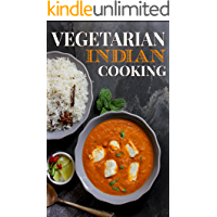 Vegetarian: Indian Cooking For Herbivores-High Protein Traditional Savory Recipes