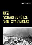 Der Scharfschütze von Stalingrad (German Edition)