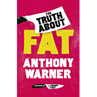 The Truth About Fat (English Edition)