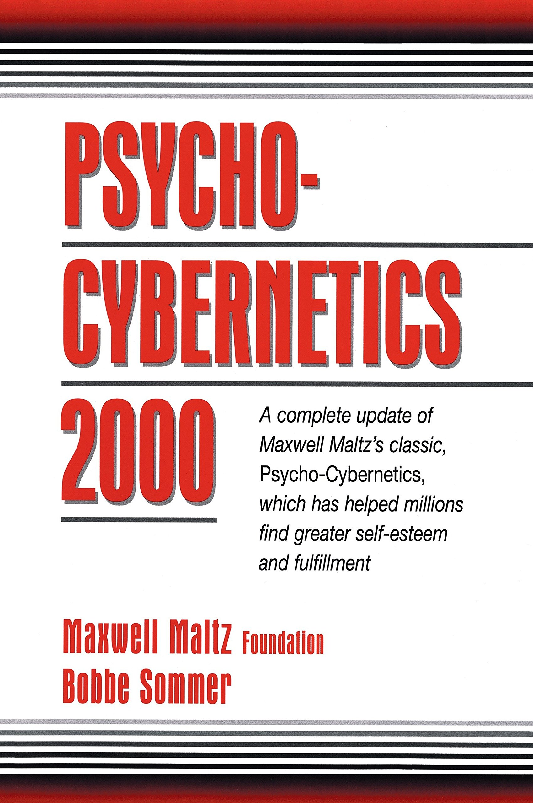 Psycho Cybernetics 2000: Maxwell Maltz Foundation, Bobbe ...