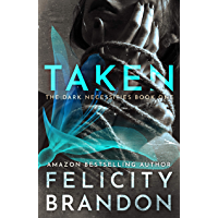 Taken: (A Dark Romance Kidnap Thriller) (The Dark Necessities Trilogy Book 1) (English Edition)