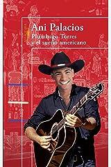 Plumbago Torres y el sueño americano (Spanish Edition) Kindle Edition