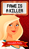 Fame Is A Killer (Hope Hadley Cozy Mystery Series Book 1)