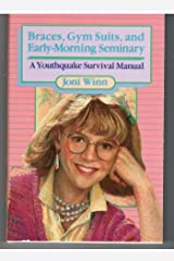 Braces, Gym Suits, and Early Morning Seminary: A Youthquake Survival Manual Paperback