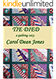 TIE DIED (A Quilting Cozy Book 1)