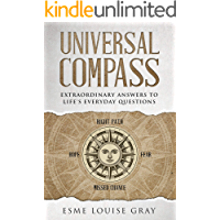 Universal Compass: Extraordinary answers to life's everyday questions