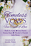 Timeless Vows: Five Tales of Love (Timeless Tales Book 4)