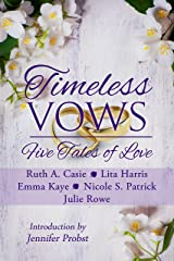 Timeless Vows: Five Tales of Love (Timeless Tales Book 4) Kindle Edition