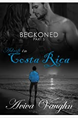 BECKONED, Part 5: Adrift in Costa Rica Kindle Edition