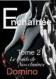 Enchainée: Le poids de nos chaines