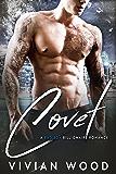 Covet: A Bad Boy Billionaire Romance