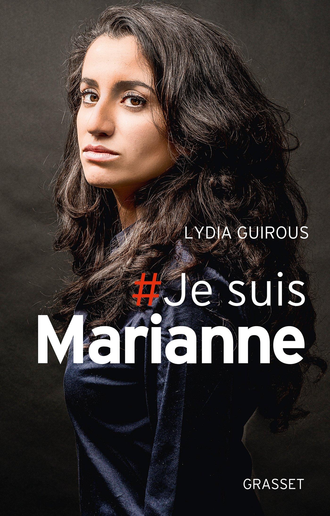 # Je suis Marianne Broché – 6 janvier 2016 Lydia Guirous Grasset 2246859611 Actualités