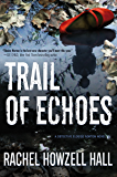 Trail of Echoes: A Detective Elouise Norton Novel