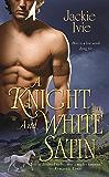 A Knight and White Satin (Zebra Historical Romance)
