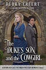 The Duke's Son and the Cowgirl: A Denim and Lace Victorian Western Romance Kindle Edition