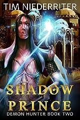 Shadow Prince (Demon Hunter Book 2) Kindle Edition