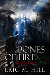 Bones of Fire: A Spiritual Warfare Thriller Novel (The Fire Series Book 1)