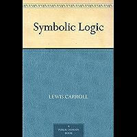 Symbolic Logic (免费公版书) (English Edition)