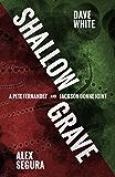 Shallow Grave: A Pete Fernandez/Jackson Donne Joint (A Polis Books Twist)