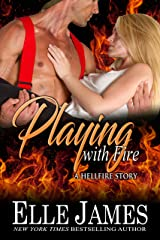 Playing With Fire (Hellfire Book 5) Kindle Edition
