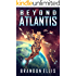 Beyond Atlantis (Ascendant Chronicles Book 4)