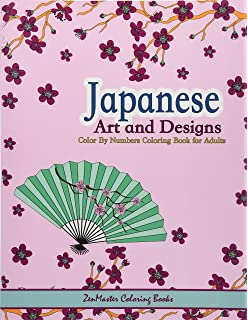 Japanese Art And Designs Color By Numbers Coloring Book For Adults An Adult