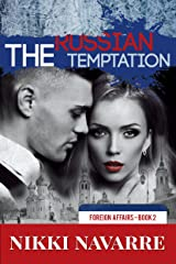 The Russian Temptation (Book Two) (Foreign Affairs 2) Kindle Edition